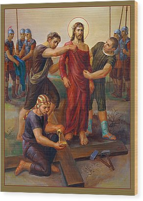 Via Dolorosa - Disrobing Of Christ - 10 Wood Print