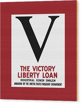 Wood Print featuring the mixed media Victory Liberty Loan Industrial Honor Emblem by War Is Hell Store