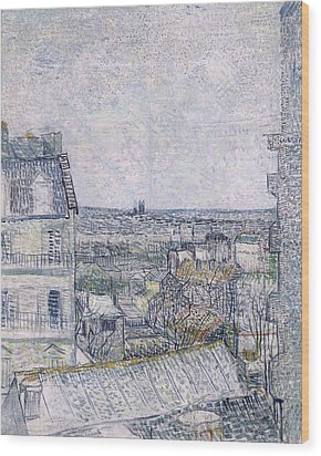 View From Vincent's Room In The Rue Lepic Wood Print by Vincent van Gogh