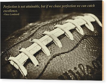 Vince Lombardi Perfection Quote Wood Print by David Patterson