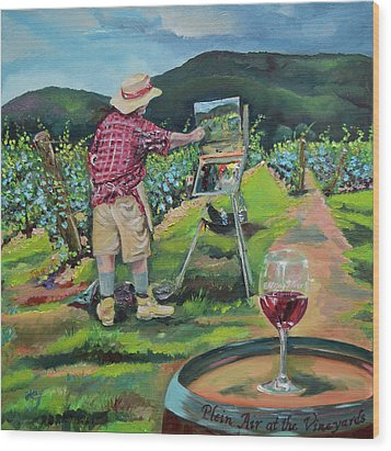 Wood Print featuring the painting Vineyard Plein Air Painting - We Paint With Wine by Jan Dappen