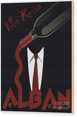 Vino Rosso  Wood Print by Cinema Photography