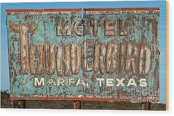 Wood Print featuring the photograph Vintage Weathered Thunderbird Motel Sign Marfa Texas by John Stephens