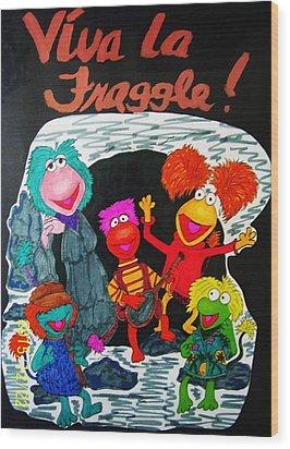 Viva La Fraggle Wood Print by Amanda Sparrow