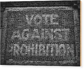 Vote Against Prohibition Wood Print by Paul Ward