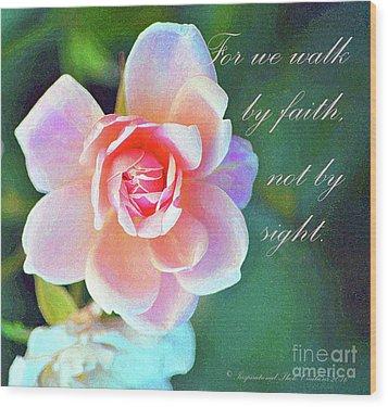 Walk By Faith Wood Print