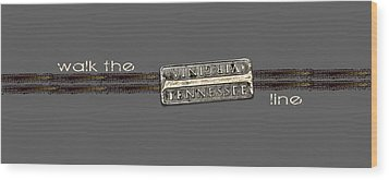 Wood Print featuring the photograph Walk The Line Light Lettering by Heather Applegate