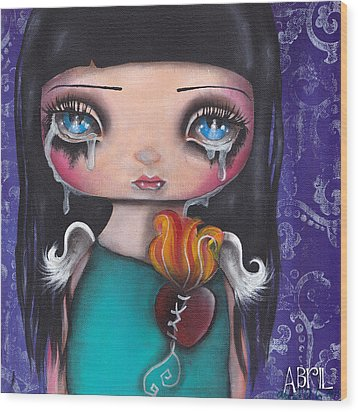 Wash Away My Tears Wood Print by  Abril Andrade Griffith