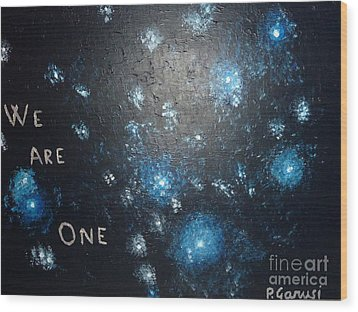We Are One Wood Print by Piercarla Garusi
