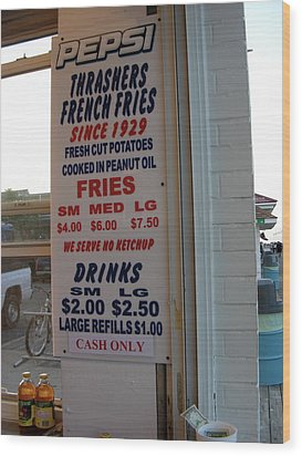 We Serve No Ketchup Wood Print