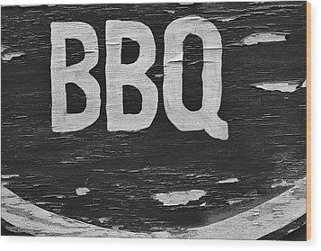 Weathered Bbq Sign Wood Print by Robert Ullmann