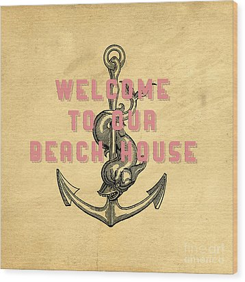 Wood Print featuring the digital art Welcome To Our Beach House by Edward Fielding