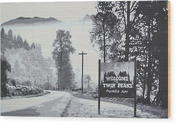 Welcome To Twin Peaks Wood Print by Ludzska