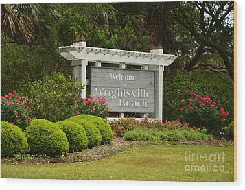 Welcome To Wrightsville Beach Nc Wood Print