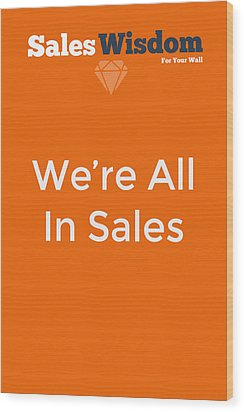 Wood Print featuring the digital art We're All In Sales by Ike Krieger