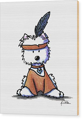 Westie Pocahontas Wood Print by Kim Niles