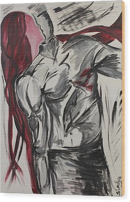 Wood Print featuring the painting When The Women Loves A Man by Sladjana Lazarevic