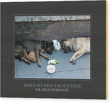When We Help Each Other Wood Print by Donna Corless