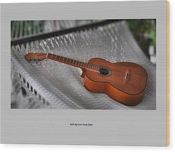 Wood Print featuring the photograph While My Guitar Gently Sleeps by Jim Walls PhotoArtist