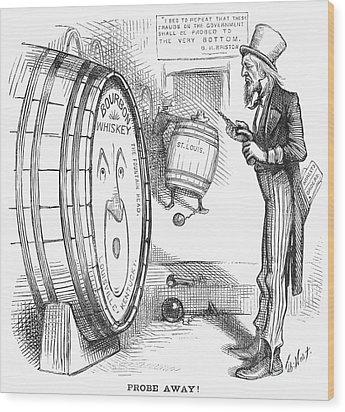 Whiskey Ring Cartoon, 1876 Wood Print by Granger