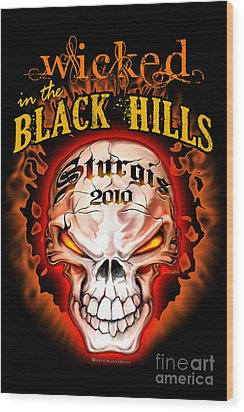 Wicked In The Black Hills - Sturgis 2010 Wood Print by Michael Spano