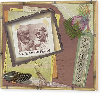 Wood Print featuring the photograph Will You Love Me Forever by Kathy Tarochione