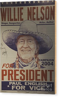 Willie For President Wood Print by Bob Hislop