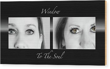 Window To The Soul Wood Print by Steven Michael