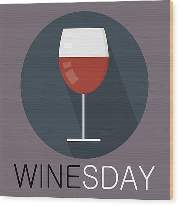 Wine Poster Print - It's Winesday Wood Print
