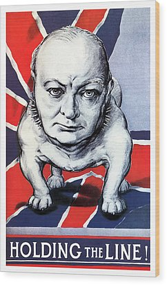 Winston Churchill Holding The Line Wood Print by War Is Hell Store