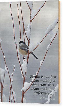 Winter Chickadee Giving Wood Print by Diane E Berry