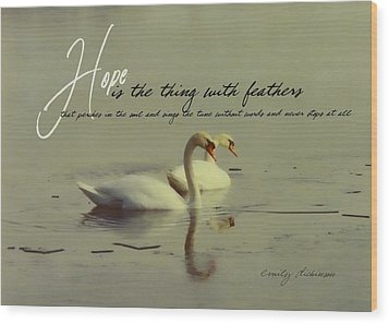 Winter Swans Quote Wood Print by JAMART Photography