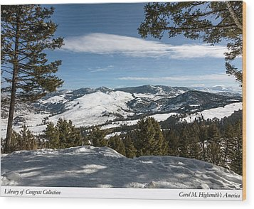 Wintertime View From Hellroaring Overlook In Yellowstone National Park Wood Print by Carol M Highsmith