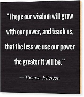 Wisdom Will Grow Wood Print