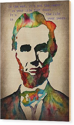 Wise Abraham Lincoln Quote Wood Print