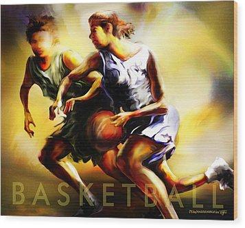 Women In Sports - Basketball Wood Print