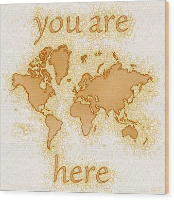 World Map Airy You Are Here In Brown And White  Wood Print by Eleven Corners