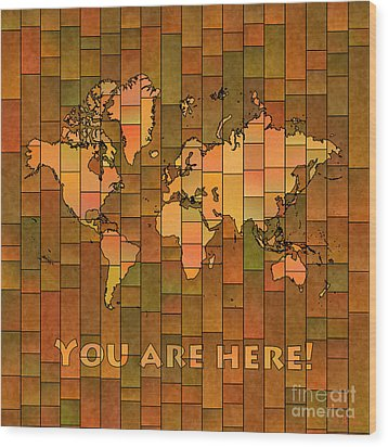 World Map Glasa You Are Here Brown Orange Green Wood Print by Eleven Corners