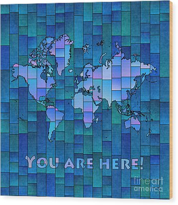 World Map Glasa You Are Here In Blue Wood Print by Eleven Corners