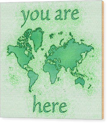 World Map You Are Here Airy In Green And White Wood Print by Eleven Corners