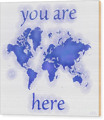 World Map Zona You Are Here In Blue And White Wood Print