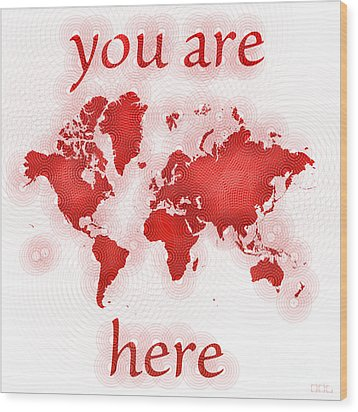 World Map Zona You Are Here In Red And White Wood Print by Eleven Corners