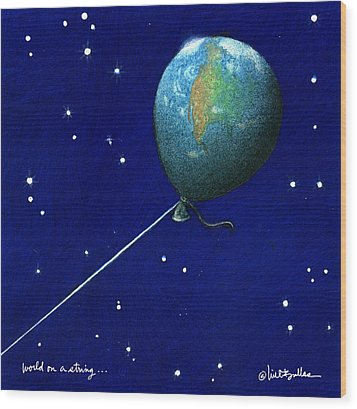Wood Print featuring the painting World On A String... by Will Bullas