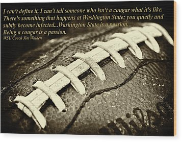 Wsu Cougar Quote Wood Print by David Patterson