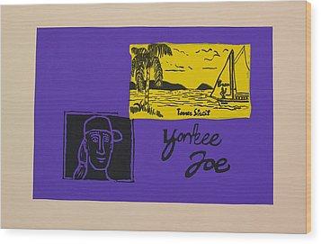Yankee Joe Wood Print by Joe Michelli