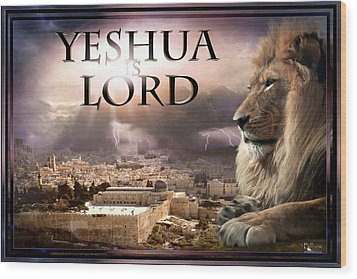 Yeshua Is Lord Wood Print by Bill Stephens