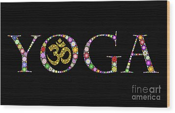 Wood Print featuring the photograph Yoga Aum by Tim Gainey