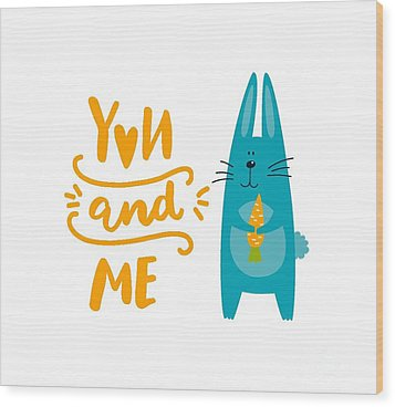 Wood Print featuring the digital art You And Me Bunny Rabbit by Edward Fielding