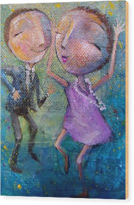 Wood Print featuring the painting You Make Me Wanna Dance by Eleatta Diver
