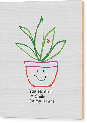 Wood Print featuring the mixed media You Planted A Smile- Art By Linda Woods by Linda Woods